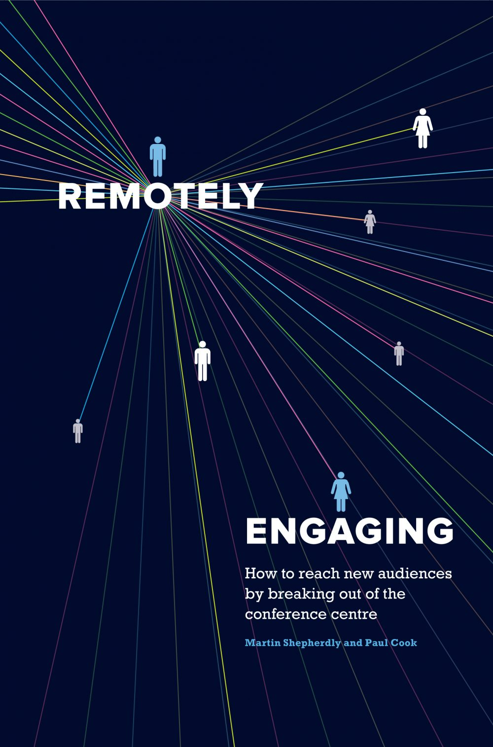 Remotely Engaging – How to reach new audiences by breaking out of the conference centre